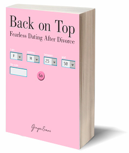 Back on Top: Fearless Dating After Divorce